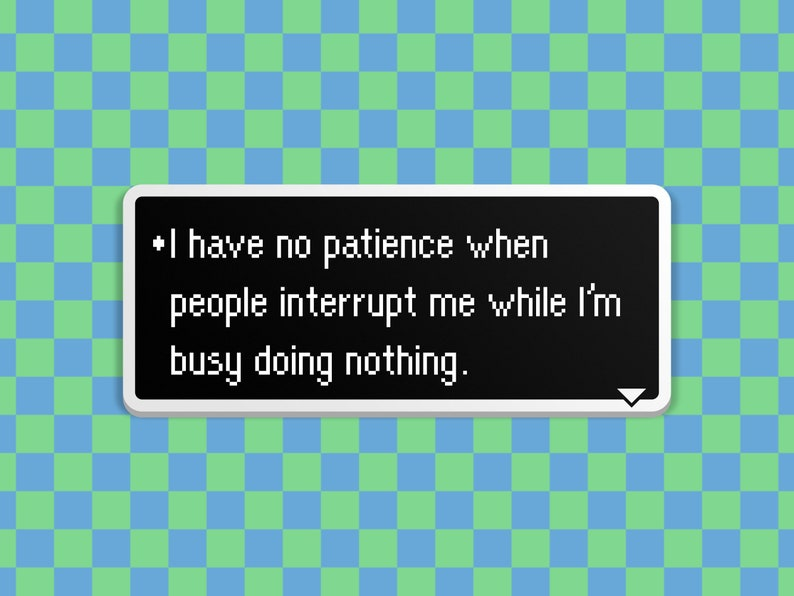 Busy Doing Nothing  Earthbound Dialog Box image 0