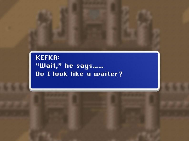 Wait He Says  Kefka  Final Fantasy VI Dialog Box image 0