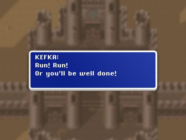 Run Run  Kefka  Final Fantasy VI Dialog Box image 0