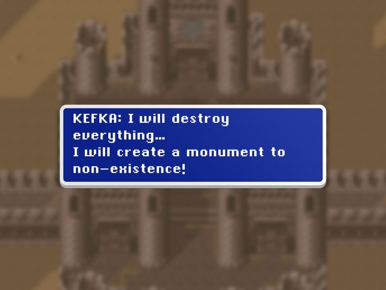 A Monument to Non-Existence  Kefka  Final Fantasy VI Dialog image 0