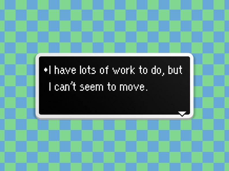 Work to Do  Earthbound Dialog Box image 0