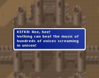 The Music of Screaming  - Kefka - Final Fantasy VI Dialog Box