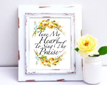"""8x10"""" or 11x14"""" Print of Tune My Heart To Sing Thy Praise l Wall Art, Hymn Print, Gift for Her, Home decor, Come Thou Fount"""