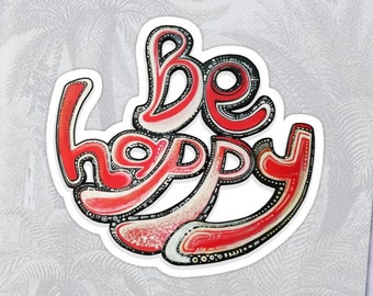 Sticker 'Be Happy' - from original hand-made typography on plywood