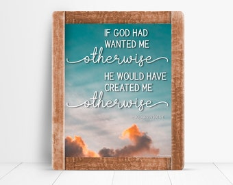 Print: If God Had Wanted Me Otherwise...