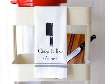 Funny Kitchen Towel - Funny Dish Towel - Funny Kitchen Puns - Funny Tea Towel - Hostess Gift - Moving Gift - Chop It Like It's Hot - Knife