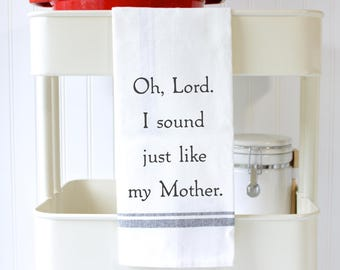 Funny Kitchen Towels - Funny Hand Towels - Tea Towels - Dish Towel - Funny Mothers Day Gift - for Mom- Just Like My Mother -Gift for Sister