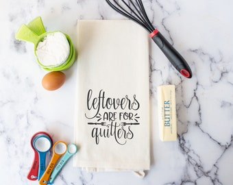 Funny Kitchen Towel - Leftovers are for Quitters Hand Towel