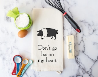 Kitchen Towel for Bacon Lover - Funny Hand Towel - Don't Go Bacon My Heart