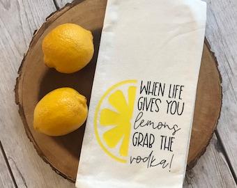 When Life Gives You Lemons, Grab the Vodka Kitchen Towel, Lemon Hand Towel, Funny Tea Towel, Gift, Housewarming