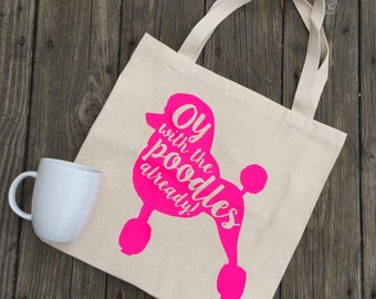 Oy with the Poodles Already Tote Bag - Gilmore Girls Tote Bag - Hot Pink Canvas Market Bag - Reusable Gilmore girls Tote Bag