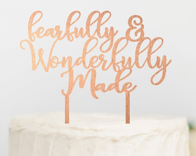 FEARFULLY and WONDERFULLY MADE Cake Topper Wood Baptism Dedication Cake topper Christening First Birthday Cake topper Party Decorations