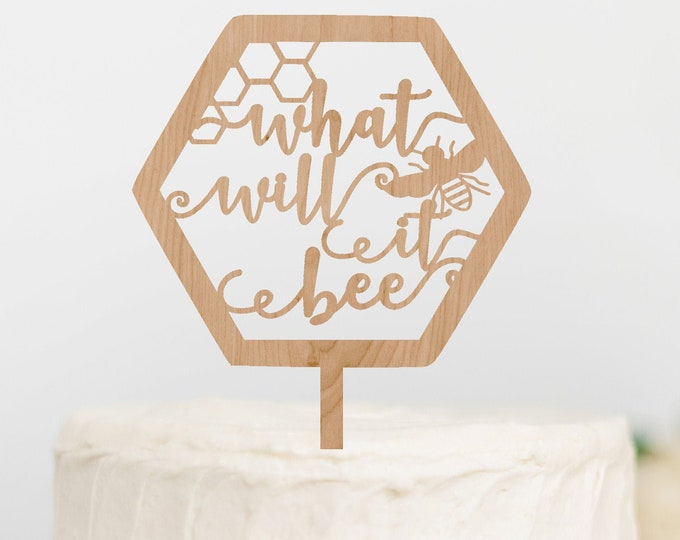 WHAT WILL it BEE Cake Topper / Bee baby shower Gender Reveal Cake Topper / Gender Reveal Decor / Baby shower cake topper / Wood Cake Topper
