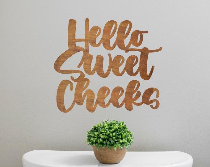 HELLO SWEET CHEEKS Bathroom wall decor / Bathroom Sign / Toilet Room sign / Bathroom wall hanging