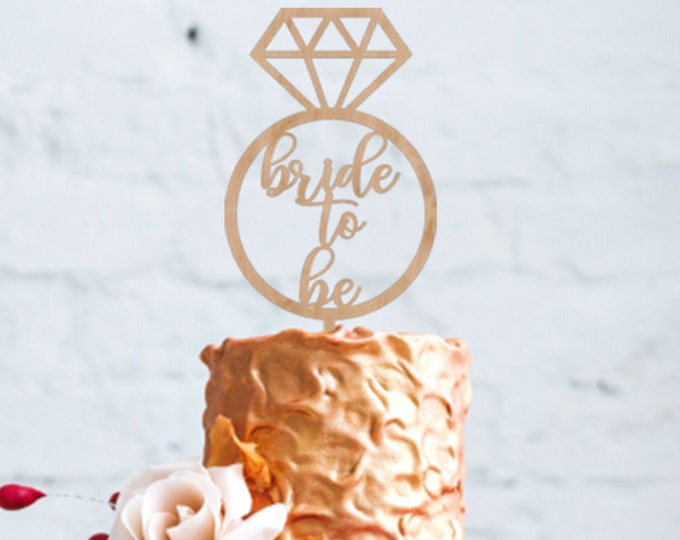 Bride to Be cake topper / Bridal Shower cake / Bridal shower decorations / Rustic Bridal Shower Decor / Engaged Cake Topper