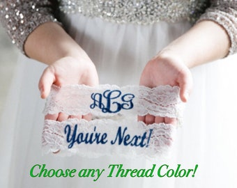 MONOGRAMMED GARTER and Youre Next ™ Garter set / Wedding Garter / lace garter / Something Blue
