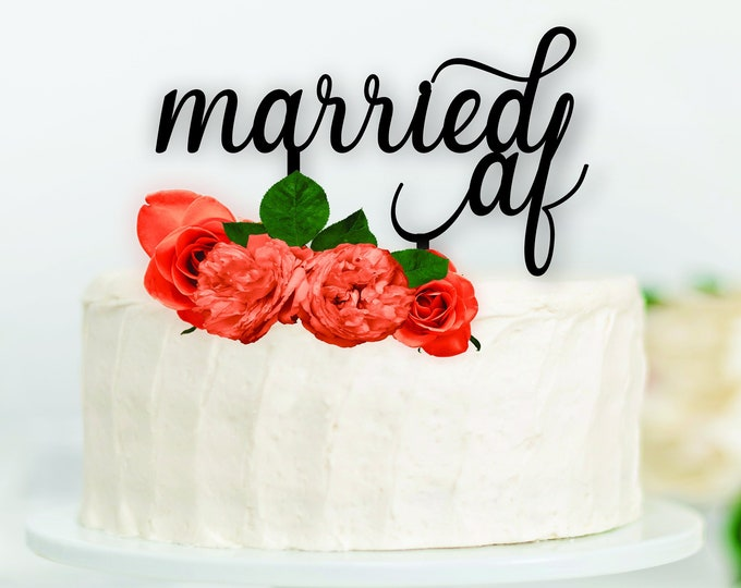 Married AF Wedding Cake Topper Wood /  Funny Wedding Cake Topper / Wood Wedding Top