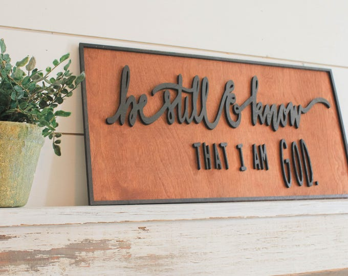 Be Still and know that I am GOD WOOD SIGN / Home Decor / House Warming Gift / Wedding Gift