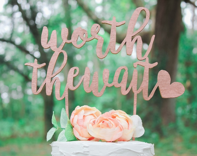 WORTH THE WAIT Cake Topper / Wood Cake Topper / Other colors available / Wedding Cake topper / Baby Shower Cake Topper