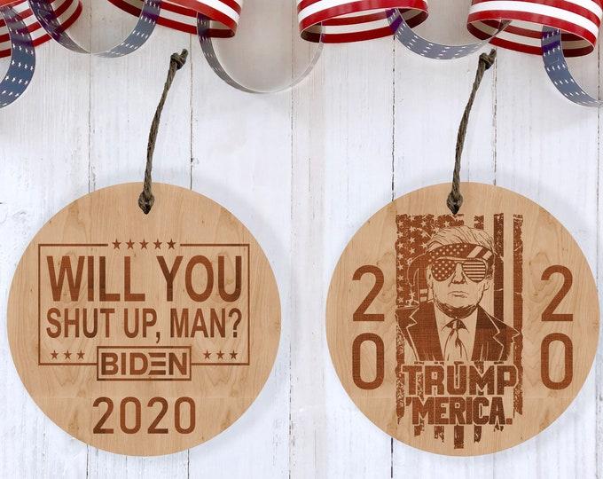 TRUMP BIDEN Wood Ornament / Make America Great Again / Will You Shut Up Man / Election 2020 / Funny Trump Ornament / Funny Biden Ornament
