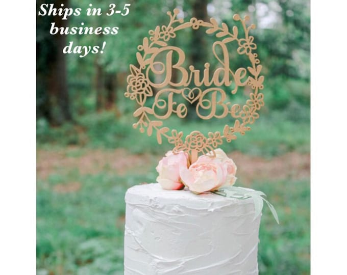 BRIDE TO BE Cake Topper / Wood Cake Topper / Other colors available / Wedding Cake topper / Anniversary Cake Topper