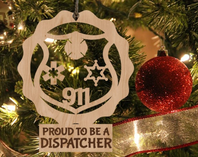 DISPATCHER WOOD ORNAMENT / Proud to be a dispatcher / 911 dispatch center / frontline worker / dispatcher Christmas gift