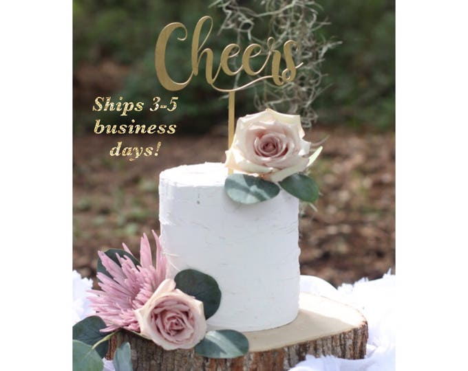 CHEERS CAKE TOPPER / Ships 3-5 business Days / Other colors available / Gold Cheers Celebration Cake Topper / Anniversary Cake Topper