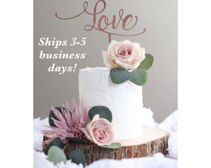 LOVE CAKE TOPPER / Ships in 3-5 Business Days /Other colors available / Rose gold Wedding Cake Topper / Anniversary Cake Topper