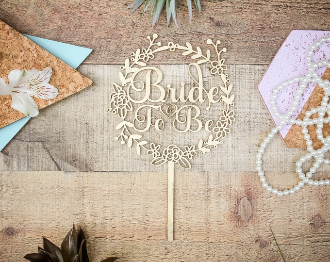 Bride to be Cake Topper / Wood Cake Topper / Other colors available / Engagement Party
