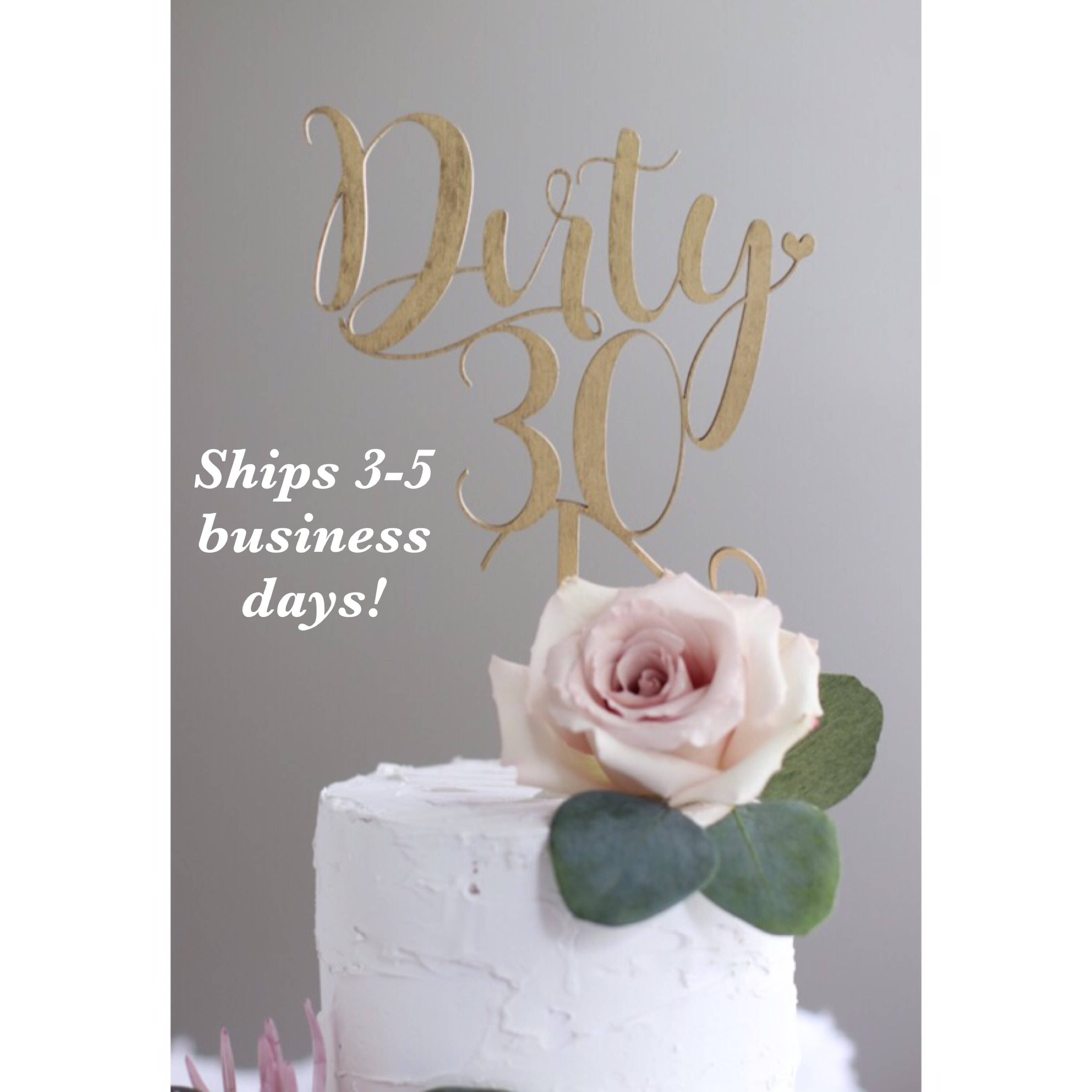 DIRTY THIRTY BIRTHDAY Cake Topper Ships In 3 5 Business Days Other Colors Available 30th Birthday Celebration