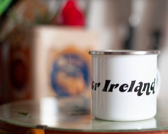 Slut for Ireland Enamel Mug  — Irish Fans Gift — Hibernophile Gift — Quote Mug — Campy gift novelty mug — Irish Coffee Cup — Funny mug