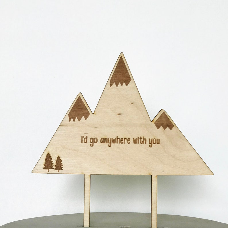 Mountains Wedding Cake Topper I'd Go Anywhere with You image 0