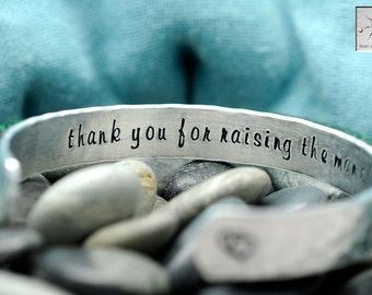 Thank You For Raising The Man of My Dreams - Mother in Law - Personalized - Hand Stamped Bracelet - Handstamped Jewelry