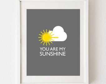 INSTANT DOWNLOAD You Are My Sunshine 8x10 - printable, DIY art print, digital art, yellow and grey, nursery art, baby decor