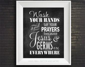 Wash your hands and say your prayers because Jesus and Germs are everywhere- Digital print