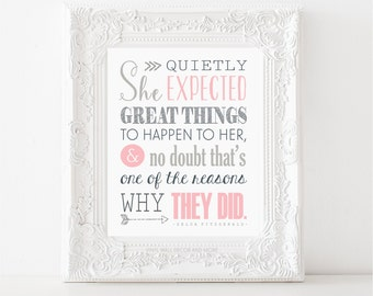 She Quietly Expected Great Things to Happen to Her, and no Doubt that's one of the reasons why they did- Inspirational quote