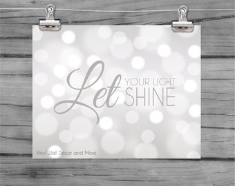 Let your light Shine- Inspirational Print, Bokeh