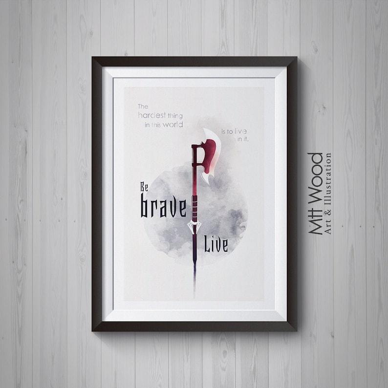 Buffy Print  Be Brave Live Buffy the Vampire Slayer Poster image 0