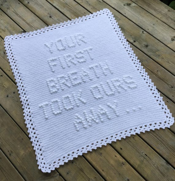 Your First Breath Took Ours Away...Crochet Baby Blanket Pattern - Baby Blanket Pattern - Blanket Pattern