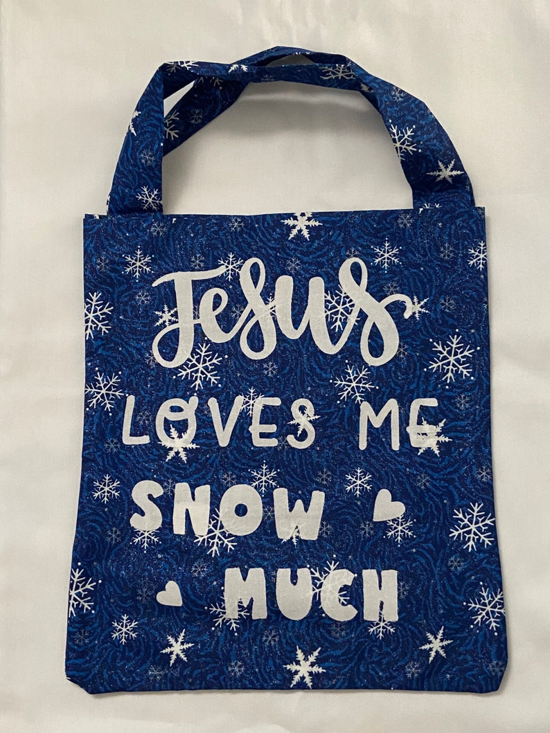 Winter gifts Christmas gifts Handmade gift ideas Jesus Loves Me Snow Much Tote Bag