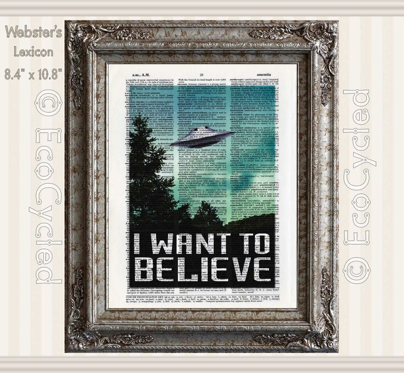I Want To Believe X-Files Fox Mulder on Vintage Upcycled Dictionary Art  Print Book Art Print UFO Flying Saucer bookworm gift