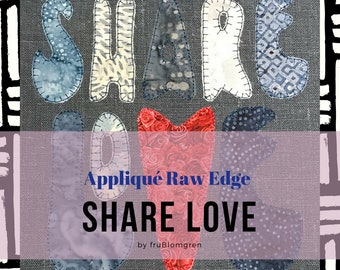 3 SHARE LOVE Raw Edge Appliqué Machine Embroidery Designs in a Hippie font - split or gathered