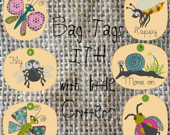 6 ITH Machine Embroidery designs for Bag Tags, 'Taschenbaumler', little Whimsical Critters, Cute Bugs, 6 different motifs, 2 shapes, 2 sizes