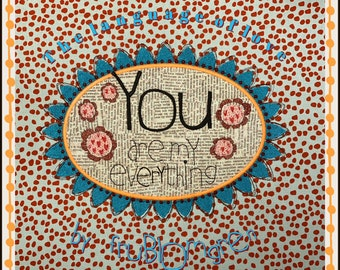 """XL Single Design - Embroidery and Appliqué - Language of Love - English text: You are my everything -  for hoop size 8 x 11"""""""