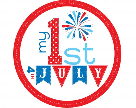 1st July 4th Digital Iron On or Digital Sticker Design - Baby 1st July 4th - Baby 1st Independence Day - Baby Independence Day tshirt