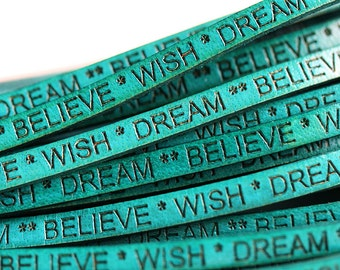 5mm Flat Teal Leather cord - Wish Dream Believe - engraved, cord with words, letters  - 1.5 feet, LC076-2
