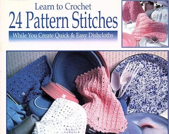 Learn to Crochet 24 Pattern Stitches for Quick & Easy Dishcloths, Leisure Arts Crochet Pattern Booklet #2887, Crochet Dishcloths Patterns