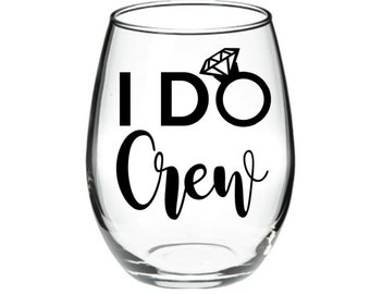 Bachelorette Party - Engagement Party - I Do Crew 15 oz Stemless Wine Glasses