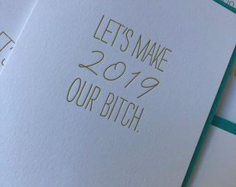 new years cards happy new year card holiday cards funny new year cards letterpress 2018 new year cards make 2019 our bitch