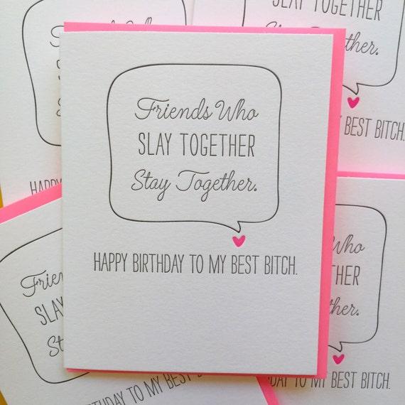 Best Friend Birthday Card Best Bitch Card I Slay Card Etsy